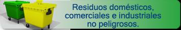 Residuos Domésticos, comerciales e industriales no peligrosos